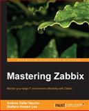 Mastering Zabbix, Andrea Dalle Vacche and Stefano Kewan  Lee, 1783283491