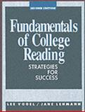 Fundamentals of College Reading : Strategies for Success, Vogel, Lee and Lehmann, Jane, 0133453499