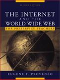 The Internet and the World Wide Web for Teachers, Provenzo, Eugene F., 020534349X
