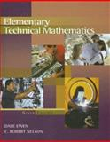 Elementary Technical Mathematics, Ewen, Dale and Nelson, C. Robert, 0495113492