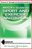 NSCA's Guide to Sport and Exercise Nutrition, Campbell, Bill and Spano, Marie, 0736083499
