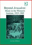 Beyond Jerusalem : Music in the Women's Institute 1919-1969, Gibson, Lorna, 0754663493