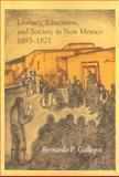 Literacy, Education, and Society in New Mexico, 1693-1821 9780826313492