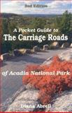 Pocket Guide to the Carriage Roads of Acadia National Park, Diana F. Abrell, 0892723491