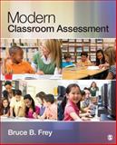 Modern Classroom Assessment, Frey, Bruce B., 1452203490