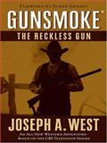 Gunsmoke, the Reckless Gun, West, Joseph A., 1597223492