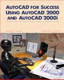 AutoCAD for Success Using AutoCAD 2000 and AutoCAD 2000i, Ethier, Stephen J. and Ethier, Christine A., 0130853496