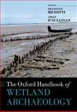 The Oxford Handbook of Wetland Archaeology, , 0199573492