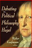 Debating the Political Philosophy of Hegel, , 020236349X