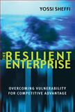 The Resilient Enterprise : Overcoming Vulnerability for Competitive Advantage, Sheffi, Yossi, 0262693496