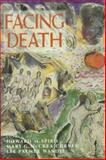 Facing Death : Where Culture, Religion, and Medicine Meet, , 0300063490