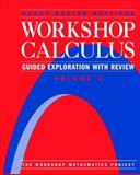 Workshop Calculus : Guided Exploration with Review, Hastings, Nancy Baxter, 038798349X