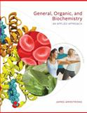 General, Organic, and Biochemistry : An Applied Approach, Armstrong, James, 0534493491