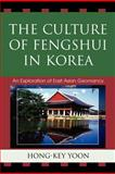 Culture of Fengshui in Korea : An Exploration of East Asian Geomancy, Yoon, Hong-Key, 0739113496