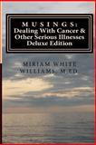 Musings: Dealing with Cancer and Other Serious Illnesses, Miriam White Williams, 1490363491