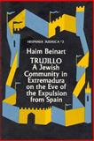 Trujillo 2 : A Jewish Community in Extremadura on the Eve of the Expulsion from Spain, Beinart, Haim, 9652233498