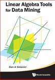 Linear Algebra Tools for Data Mining, Dan A. Simovici, 981438349X