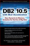 Db2 10. 5 with Blu Acceleration : New Dynamic In-Memory Analytics for the Era of Big Data, Zikopoulos, Paul and Baklarz, George, 0071823492