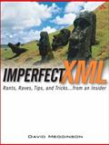 Imperfect XML : Rants, Raves, Tips, and Tricks ... from an Insider, Megginson, David, 0131453491
