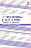 Helping Doctoral Students Write : Pedagogies for Supervision, Kamler, Barbara and Thomson, Pat, 0415823498