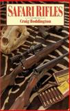 Safari Rifles, C. T. Boddington, 0940143496