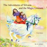 The Adventures of Silvana and the Magic Unicorn, A. Longus, 1492953490