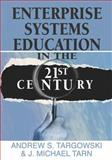 Enterprise Systems Education in the 21st Century, , 1599043491