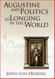 Augustine and Politics as Longing in the World, von Heyking, John, 0826213499