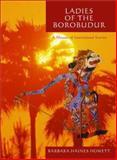 Ladies of the Borobudur, Barbara Haines Howett, 0887393497
