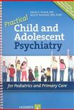 Practical Child and Adolescent Psychiatry for Pediatrics and Primary Care, Trivedi, Harsh K. and Kershner, Jeryl Dansky, 0889373493