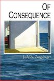 Of Consequence, Zorgdrager, Jody A., 0979393493