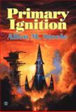 Primary Ignition: Essays 1997-2001, Allen M. Steele, 1587153491