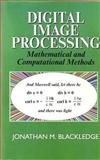 Digital Image Processing : Mathematical and Computational Methods, Blackledge, Jonathan M., 1898563497