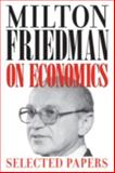 Milton Friedman on Economics : Selected Papers, Friedman, Milton, 0226263495