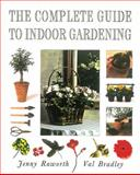 The Complete Guide to Indoor Gardening 9780789203496