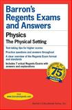 Regents Exams and Answers Physics, Albert S. Tarendash, 0812033493
