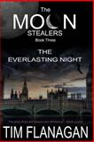 The Moon Stealers and the Everlasting Night, Tim Flanagan, 1483953491