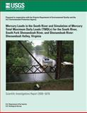 Mercury Loads in the South River and Simulation of Mercury Total Maximum Daily Loads (TMDLs) for the South River, South Fork Shenandoah River, and Shenandoah River: Shenandoah Valley, Virginia, U. S. Department U.S. Department of the Interior, 1496133498