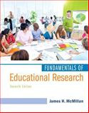 Fundamentals of Educational Research, Enhanced Pearson EText with Loose-Leaf Version -- Access Card Package, McMillan, James H., 0134013492