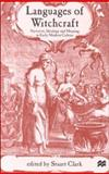 Languages of Witchcraft : Narrative, Ideology and Meaning in Early, Clark, Stuart, 0333793498