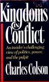 Kingdoms in Conflict, Charles W. Colson and Ellen Santilli Vaughn, 0688073492