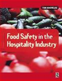 Food Safety in the Hospitality Industry, Knowles, Tim, 0750653493