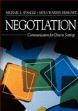Negotiation : Communication for Diverse Settings, Spangle, Michael L. and Isenhart, Myra Warren, 0761923497