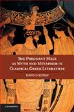 The Pregnant Male As Myth and Metaphor in Classical Greek Literature, Leitao, David D., 110742349X
