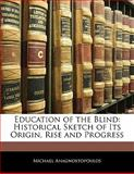 Education of the Blind, Michael Anagnostopoulos, 1141393492