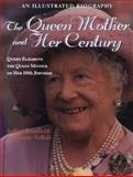 The Queen Mother and Her Century, Arthur Bousfield and Garry Toffoli, 1550023497