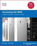 Accessing the WAN : CCNA Exploration Companion Guide, Vachon, Bob and Graziani, Rick, 1587133490