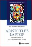 Aristotle's Laptop, Igor Aleksander and Helen Morton, 9814343498