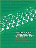 History, Ict and Learning in the Secondary School, , 0415263492