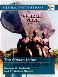 The African Union : Challenges of Globalization, Security, and Governance, Makinda, Samuel M. and Okumu, F. Wafula, 0415403499